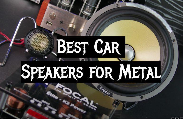 5 Best Car Speakers for Metal