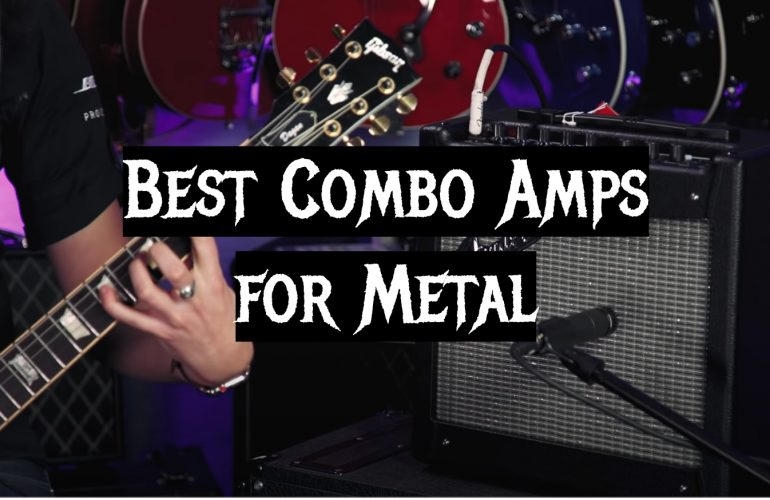 5 Best Combo Amps for Metal