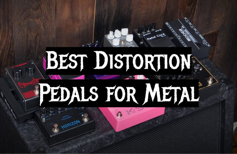 5 Best Distortion Pedals for Metal