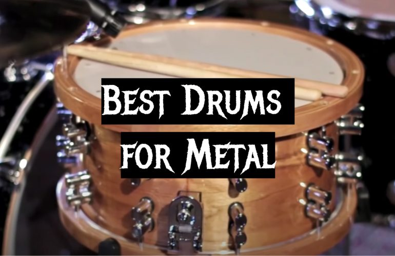 5 Best Drums for Metal