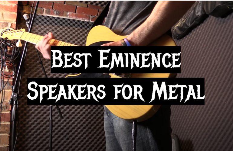 5 Best Eminence Speakers for Metal