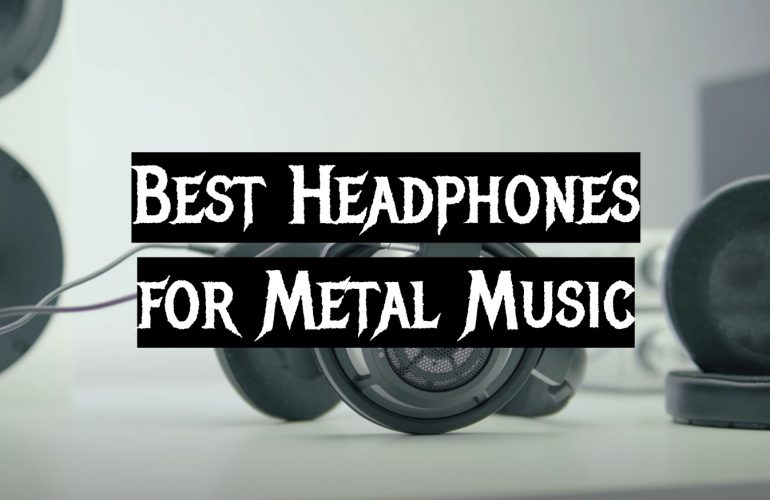 5 Best Headphones for Metal Music