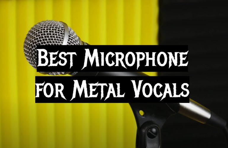 5 Best Microphone for Metal Vocals