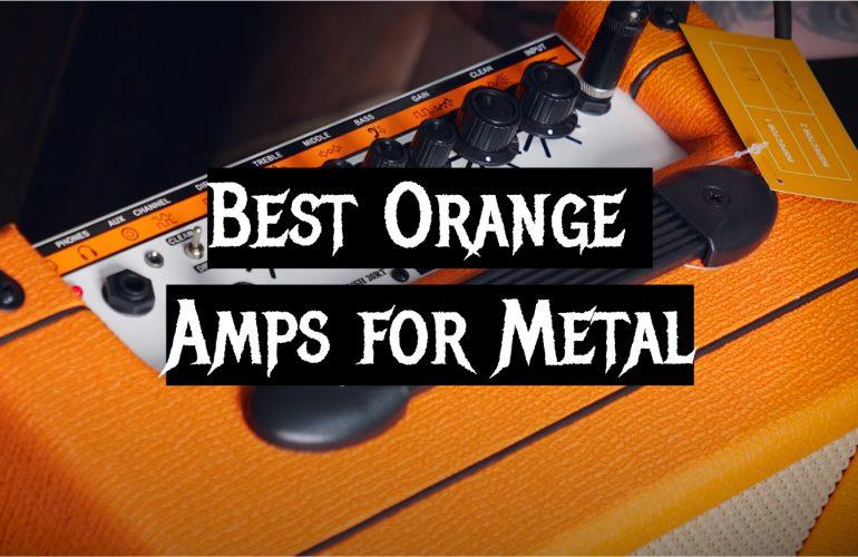 5 Best Orange Amps for Metal
