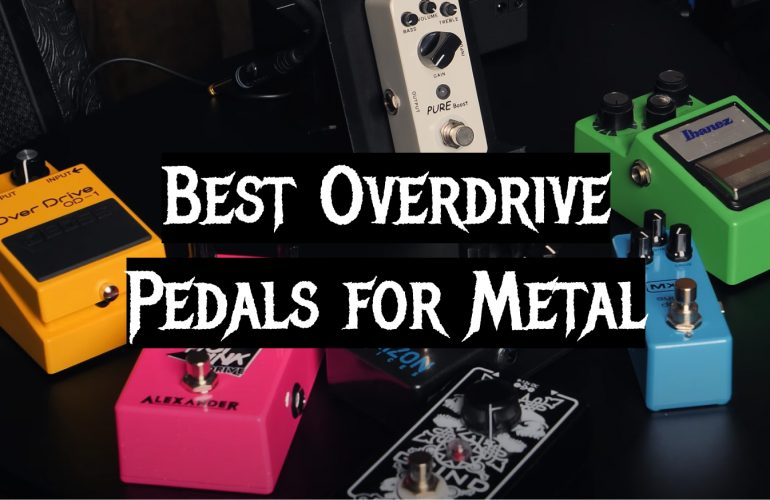 5 Best Overdrive Pedals for Metal