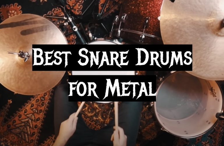 5 Best Snare Drums for Metal