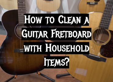 How to Clean a Guitar Fretboard with Household Items_