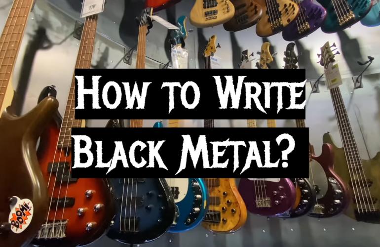 How to Write Black Metal?