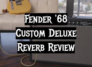 Fender 68 Custom Deluxe Reverb Review